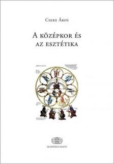 Cseke Ákos - A középkor és az esztétika  [eKönyv: epub, mobi]