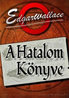 Edgar Wallace - A Hatalom K�nyve [eK�nyv: epub, mobi]