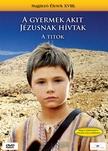 - GYERMEK,  AKIT J�ZUSNAK H�VTAK - A TITOK  SUG�RZ� �LETEK XVIII. [DVD]