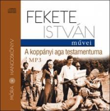 Fekete Istv�n - A kopp�nyi aga testamentuma - hangosk�nyv