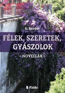 Bardet S. - F�lek, szeretek, gy�szolok [eK�nyv: epub, mobi]