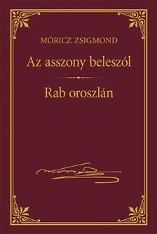 MÓRICZ ZSIGMOND - Az asszony beleszól - Rab oroszlán [eKönyv: epub, mobi]