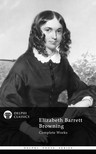 Elizabeth Barrett Browning - Delphi Complete Works of Elizabeth Barrett Browning (Illustrated) [eK�nyv: epub,  mobi]