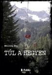 Bea Heiling - T�l a hegyen - Fikt�v j�v�k�p [eK�nyv: epub,  mobi]