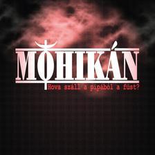 Mohikán - Mohikán - Hova száll a pipából a füst? CD