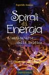 Ananas Esperide - Spirals of Energy [eK�nyv: epub,  mobi]