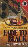 Rawlings, Paul - Fade to Black [antikv�r]