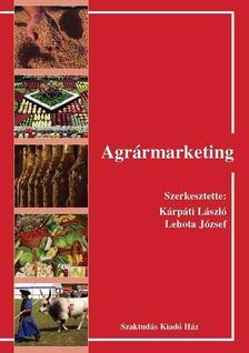KÁRPÁTI - LEHOTA (SZERK.) - Agrármarketing