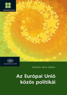 Kengyel Ákos - Az Európai Unió közös politikái [eKönyv: epub, mobi]