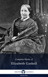Elizabeth Gaskell - Delphi Complete Works of Elizabeth Gaskell (Illustrated) [eK�nyv: epub,  mobi]