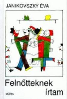 JANIKOVSZKY �VA - FELN�TTEKNEK �RTAM /11. KIAD�S/