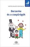 Kert�sz Bal�zs Montanus - Berzenke �s a csep�r�g�k - Meset�rs sorozat [eK�nyv: epub,  mobi]