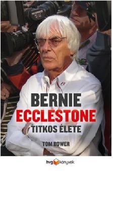 Tom Bower - Bernie Ecclestone titkos �lete