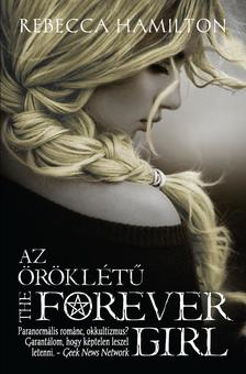 REBECCA HAMILTON - AZ ÖRÖKLÉTŰ /THE FOREVER GIRL
