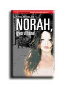 Carol Shields - NORAH, GYERE HAZA!