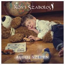 K�vi Szabolcs - Aludj sz�pen (Audio CD, altat� zene gyerekeknek)