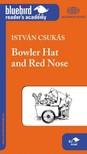 CSUK�S ISTV�N - Bowler Hat and Red Nose - Kem�nykalap �s krumpliorr [eK�nyv: epub, mobi]