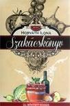 HORV�TH ILONA - Horv�th Ilona szak�csk�nyv - K�t�tt - �j, b�v�tett kiad�s
