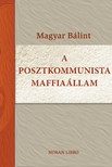 Magyar B�lint - A posztkommunista maffia�llam [eK�nyv: epub, mobi]
