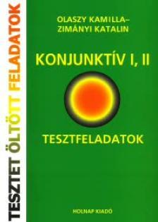 OLASZY KAMILLA-ZIM�NYI KATALIN - KONJUNKT�V I,II. - TESZTFELADATOK - TESZTET �LT�TT FELADATOK