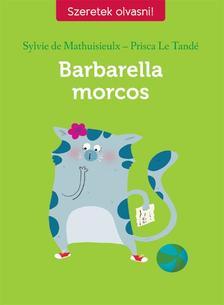 MATHUISIEULX, SYLVIE DE-LE TAND�, PRISCA - Barbarella morcos
