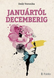 Veronika De�k - Janu�rt�l decemberig [eK�nyv: epub, mobi]