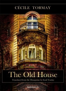 TORMAY CÉCILE - The old house [eKönyv: epub, mobi]