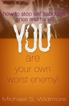 Widmore Michael - You Are Your Own Worst Enemy [eK�nyv: epub,  mobi]