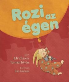 Jeli Viktória - Tasnádi István - Rozi az égen
