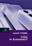 Csaba László - Crisis in Economics? - Studies in European Political Economy [eKönyv: epub,  mobi]