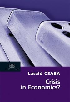 Csaba László - Crisis in Economics? - Studies in European Political Economy [eKönyv: epub, mobi]