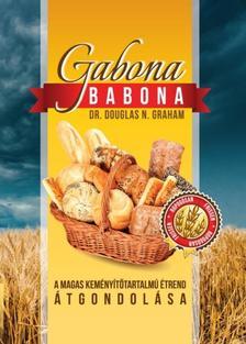 Dr. Douglas N. Graham - Gabona babonaA magas kem�ny�t�tartalm� �trend �tgondol�sa