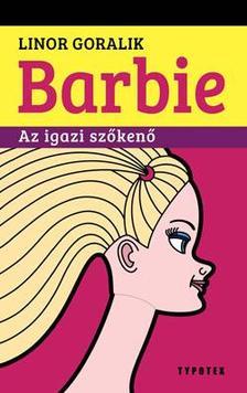 GORALIK, LINOR - Barbie, Az igazi szőkenő #
