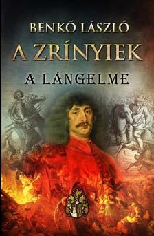 Benk� L�szl� - A ZR�NYIEK II. - A l�ngelme