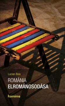 Lucian Boia - Rom�nia elrom�nosod�sa [eK�nyv: epub, mobi]