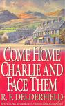 DELDERFIELD, R.F. - Come Home Charlie,  and Face Them [antikv�r]