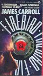 Carroll, James - Firebird [antikv�r]