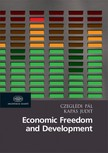 Czegl�di P�l - Economic Freedom and Development  [eK�nyv: epub,  mobi]