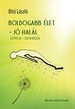 Bit� L�szl� - Boldogabb �let - j� hal�l - Eut�lia - Eutan�zia  [eK�nyv: epub, mobi]