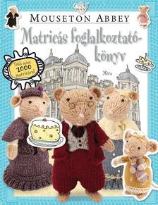 - Mouseton Abbey - matricás foglalkoztatókönyv