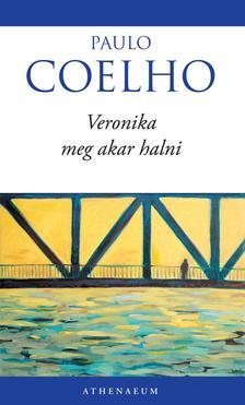 Paulo Coelho - VERONIKA MEG AKAR HALNI  (�J BORIT�VAL)