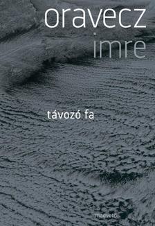 Oravecz Imre - T�voz� fa