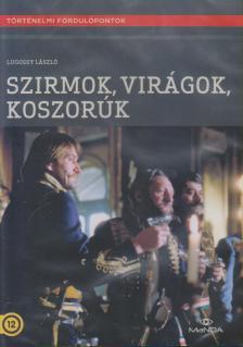 Lugossy László - SZIRMOK, VIRÁGOK, KOSZORÚK