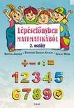 Bartha J�nosn�, Erd�din� S�ndor Katalin, Szalay M�ria - L�p�sel�nyben matematik�b�l 2. oszt�ly/ 1.
