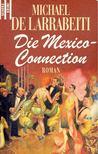 MICHAEL DE LARRABEITI - Die Mexico-Connection [antikvár]