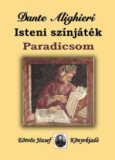 Dante Alighieri - Isteni színjáték. Paradicsom