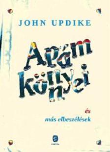 John Updike - Apám könnyei