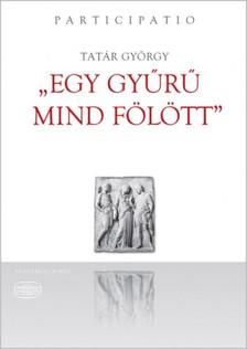 Tat�r Gy�rgy - Egy gy�r� mind f�l�tt  [eK�nyv: epub, mobi]