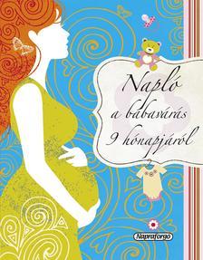 Napraforgó Könyvkiadó - Napló a babavárás 9 hónapjáról