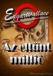 Edgar Wallace - Az elt�nt milli� [eK�nyv: epub, mobi]